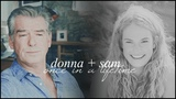 donna + sam (mamma mia) once in a lifetime