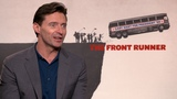 The Front Runner Interview with Hugh Jackman as