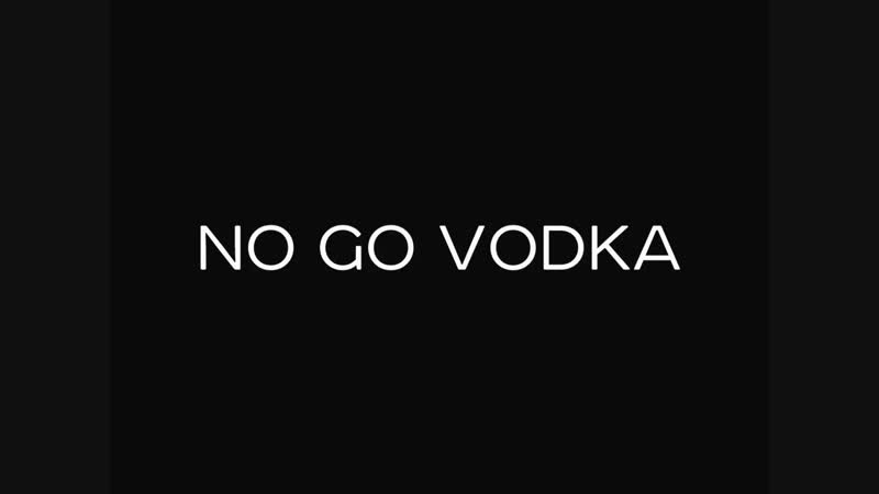 Трейлер No Go Vodka