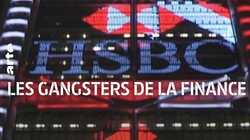 Blanchiment, fraude fiscale, corruption... HSBC, les gangsters de la finance   ARTE