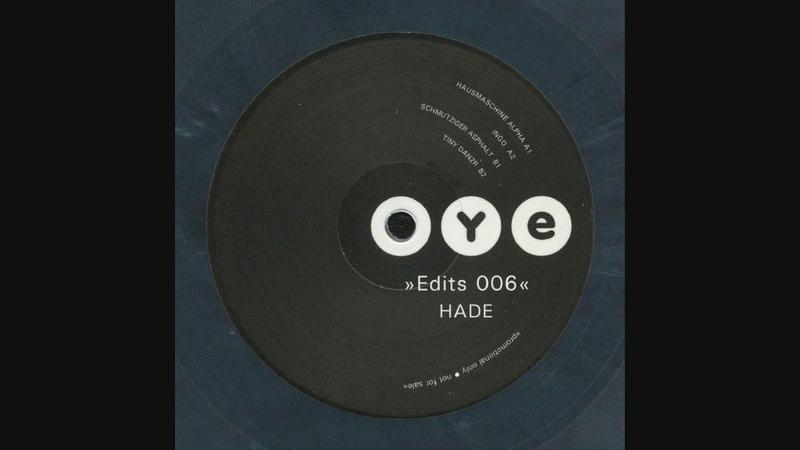 Hade - Hausmaschine Alpha (OYE Edits 006)