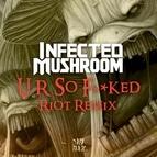 Infected Mushroom альбом U R So F**ked