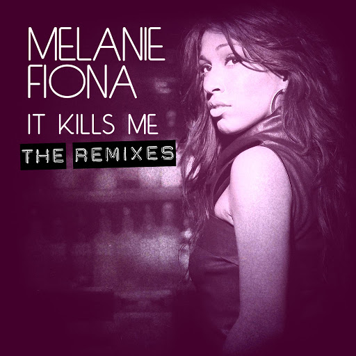 Melanie Fiona альбом It Kills Me (E. London Mega Mix)