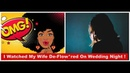 OMG! || Man W.a.t.c.h.e.s Wife De-Flow*ered