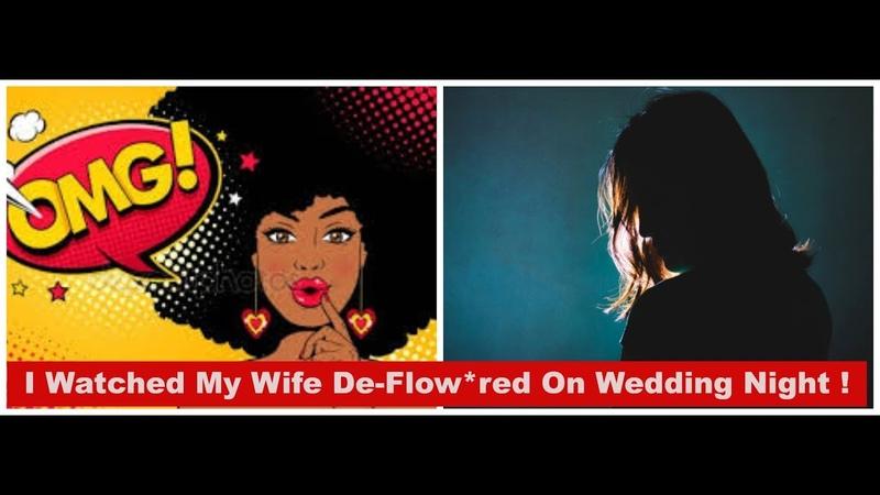 OMG!    Man W.a.t.c.h.e.s Wife De-Flow*ered