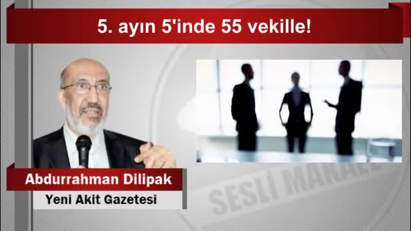 Abdurrahman Dilipak 5 ayın 5'inde 55 vekille!