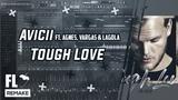 Avicii - Tough Love ft. Agnes, Vargas &amp Lagola (FL Studio Remake + FLP)