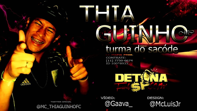 MC THIAGUINHO - TURMA DO SACODE ♪ ( LETRA) LA MAFIA PROD. DETONAFUNKSP.COM