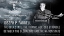 Joseph P Farrell  The Deep State Age Old Struggle Between the Globalists and The Nation State