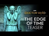 Doctor Who The Edge of Time. (VR Trailer)