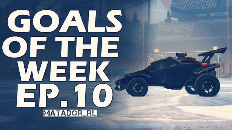 Goals of the Week (month) Ep.10 | Rocket League Matador RL