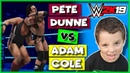 WWE 2K19 Pete Dunne vs Adam Cole - 2 Out of 3 Falls (WWE 2K19 Match Gameplay)