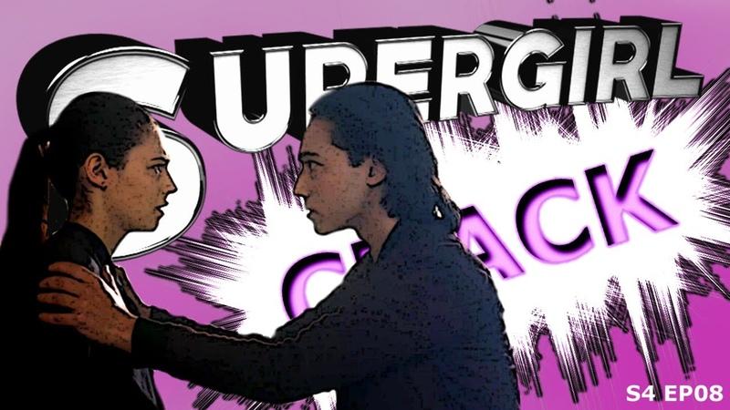 SUPERGIRL CRACK 4X08 || ThatsSoNia