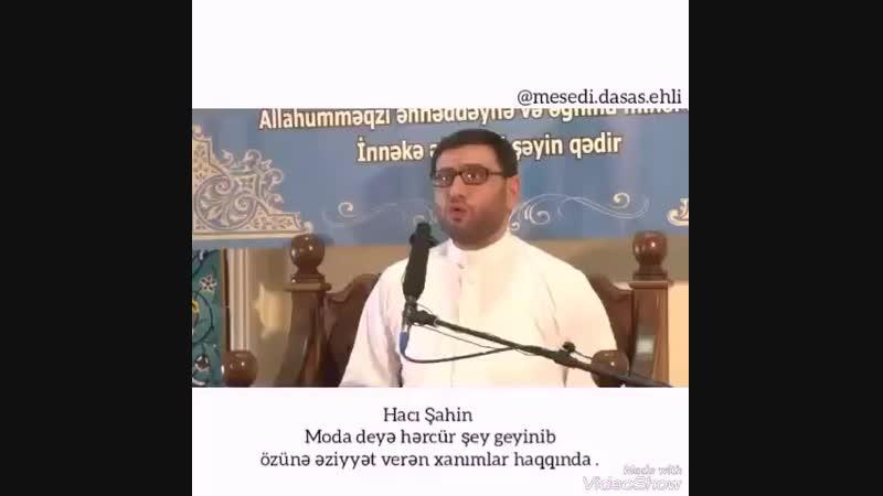 Hacı Şahin- Moda deya hərcur şey geyinib ozune əziyat verən xanimlar hagginde.