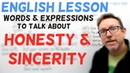 Learn English - Words to talk about Honesty and Sincerity