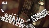 Grand Review#11 - Sterling by MusicMan RAY4BKM (RAY5WSR) Дмитрий Рогозин