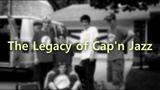 The Legacy of Cap'n Jazz A look at Cap'n Jazz, Joan Of Arc, American Football &amp OWLS
