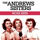 The Andrews Sisters альбом More Beer