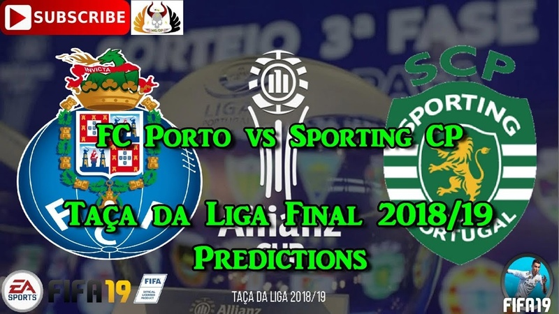 FC Porto vs Sporting CP | Taça da Liga Final 2018/19 | Predictions FIFA 19