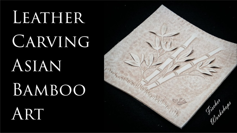 Leather Carving Asian Bamboo Art HD by Fischer Workshops