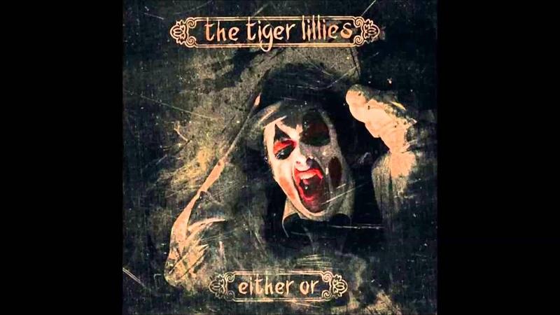 The Tiger Lillies Gutter