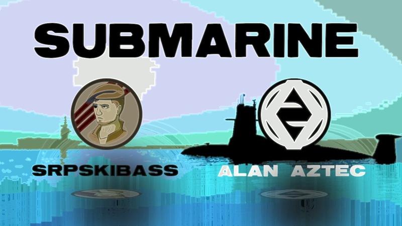 SrpskiBass feat. Alan Aztec - Submarine