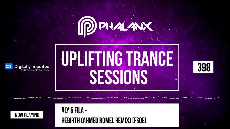 🔴 DJ Phalanx - Uplifting Trance Sessions EP. 398 (DI.FM) | August 2018