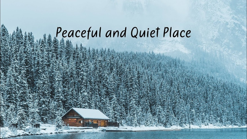 Peaceful and Quiet Place Beautiful Chill Mix