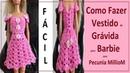 Como Fazer Vestido de Grávida Para Barbie Em Crochê Com Pecunia MillioM