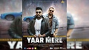 Yaar Mere Full Video- Aman Samra -Bobby Sharma -New Punjabi Songs 2018 - Latest Punjabi Song 2018