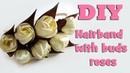 DIY hairband with rose buds / Kanzashi tutorial