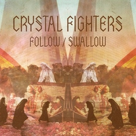Crystal Fighters альбом Follow / Swallow