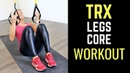 TRX LEGS AND CORE WORKOUT - MAY BE DONE SEVERAL WAYS