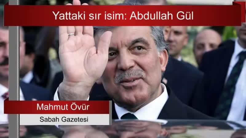 """_""""Kılıçdaroğlu ile yatta görüşen sır isim Abdullah Gül..._"""" Mahmut övür yazdı"""