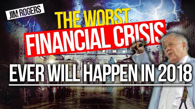Collapse Confirmed ! JIM ROGERS - The Worst Financial Crisis Ever Will Happen in 2018 (October 2018)
