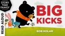 BIG KICKS by Bob Kolar - Read Aloud Storybooks for Kids