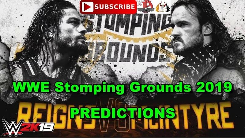 WWE Stomping Grounds 2019 Roman Reigns vs Drew McIntyre Predictions WWE 2K19
