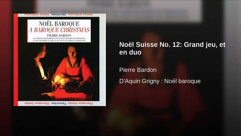 Noël Suisse No. 12: Grand jeu, et en duo
