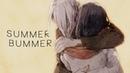 Don't be a summer bummer, babe