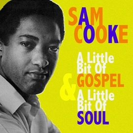 Sam Cooke альбом A Little Bit of Soul and a Little Bit of Gospel
