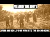 me and the boys after we noclip our way into