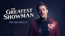 The Greatest Showman One Man Medley Nick Pitera