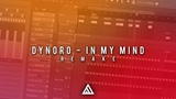 Dynoro - In My Mind [FL Studio Remake + FREE FLP]