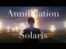 VIDEO ESSAY Annihilation / Solaris Refractions of the Self