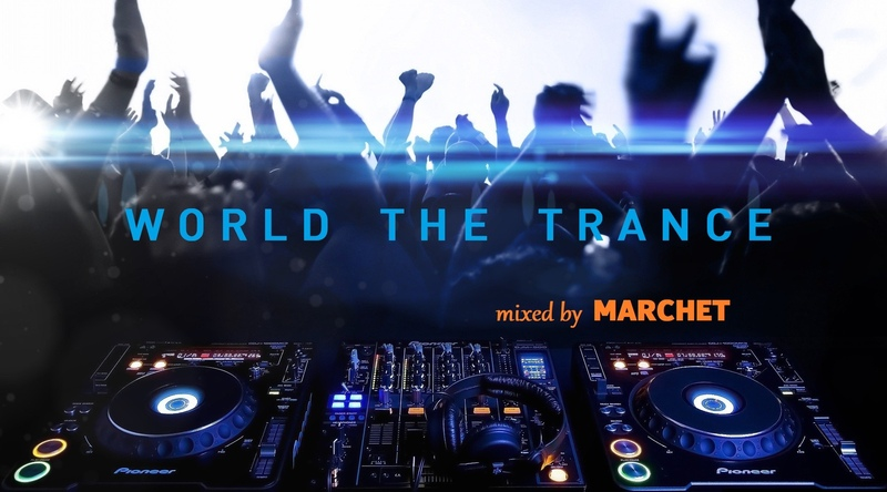 World The Trance 457 mixed by MARCHET 24 09 18
