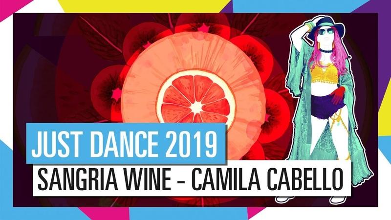 SANGRIA WINE - PHARRELL WILLIAMS x CAMILA CABELLO | JUST DANCE 2019
