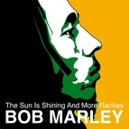 bob marley альбом The Sun is Shining and More Rarities