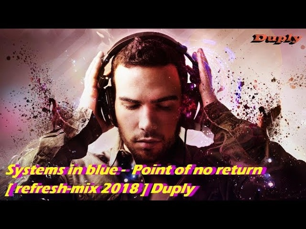 Systems In Blue - Point Of No Return [ Refresh-mix 2018 ] Duply