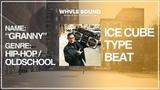 GRANNY Ice Cube Type Beat (Whvle Sound Prod.)