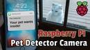 Raspberry Pi Pet Detector Camera Using Python TensorFlow and Twilio